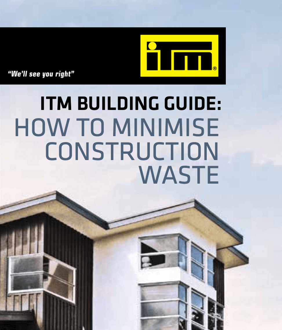Download the ITM Building Guide: How to minimise construction waste
