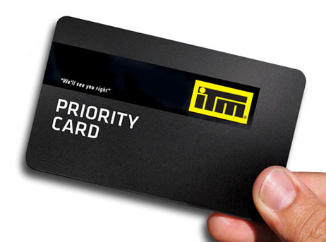 Get an ITM Priority card and be rewarded for being a loyal customer